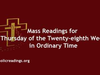 Mass Readings for Thursday of the Twenty-eighth Week in Ordinary Time