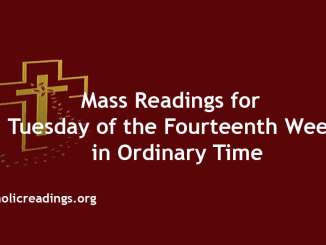 Mass Readings for Tuesday of the Fourteenth Week in Ordinary Time