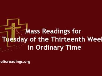 Mass Readings for Tuesday of the Thirteenth Week in Ordinary Time