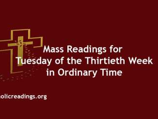 Mass Readings for Tuesday of the Thirtieth Week in Ordinary Time