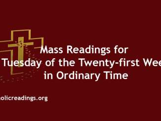Mass Readings for Tuesday of the Twenty-first Week in Ordinary Time