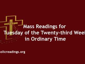 Mass Reading for Tuesday of the Twenty-third Week in Ordinary Time
