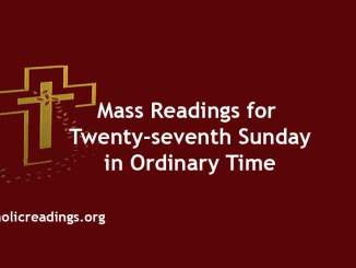Mass Readings for Twenty-seventh Sunday in Ordinary Time