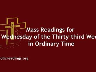 Catholic Mass Readings for Wednesday of the Thirty-third Week in Ordinary Time