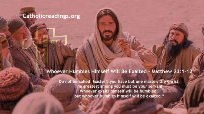 Whoever Humbles Himself Will Be Exalted - Matthew 23:1-12, Luke 14:11 - Bible Verse of the Day
