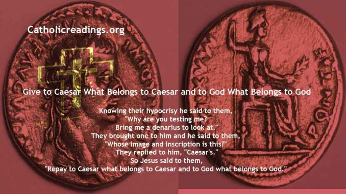 Give to Caesar What Belongs to Caesar and to God What Belongs to God - Mark 12:13-17, Matthew 22:15-21 - Bible Verse of the Day