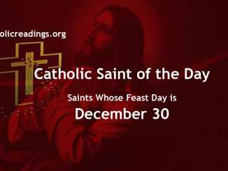 List of Saints Whose Feast Day is December 30 - Catholic Saint of the Day