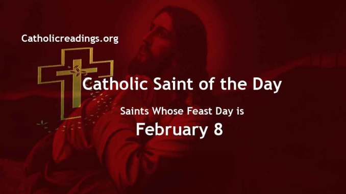 List of Saints Whose Feast Day is February 8 - Catholic Saint of the Day