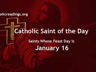 List of Saints Whose Feast Day is January 16 - Catholic Saint of the Day