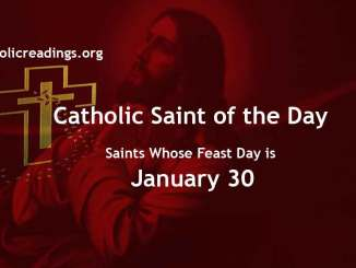 List of Saints Whose Feast Day is January 30 - Catholic Saint of the Day