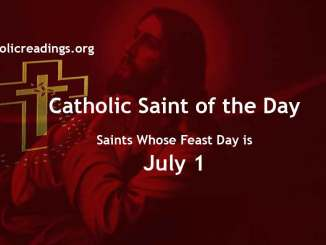 List of Saints Whose Feast Day is July 1 - Catholic Saint of the Day