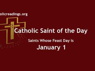 Catholic Saint of the Day - Saints Whose Feast Day is January 1