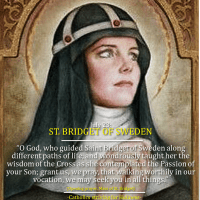 July 23: St. BRIDGET OF SWEDEN. Co-patroness of Europe.  Prayers for the Re-Christianization of Europe.