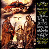 July 26: ST. JOACHIM AND ST. ANNE. Love your grandparents and all the elderly!