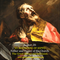 August 28: ST. AUGUSTINE OF HIPPO. A Beautiful Story of God's Mercy and the Conversion of a Great Sinner Turned Saint. Video summary and text