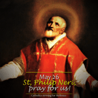 May 26: St. PHILIP NERI, Priest