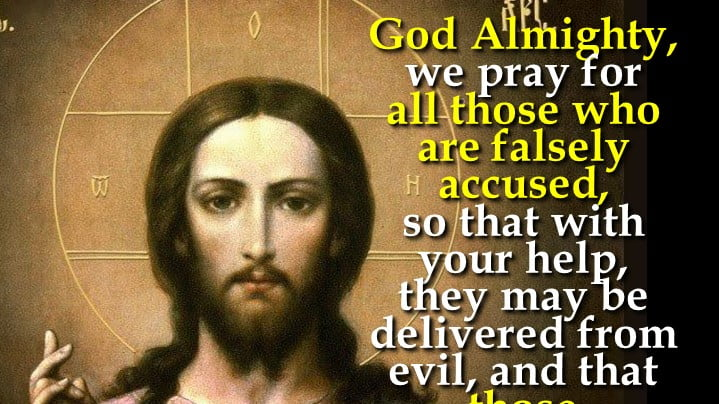 PRAYER FOR THOSE UNJUSTLY ACCUSED AND THEIR FALSE ACCUSERS.