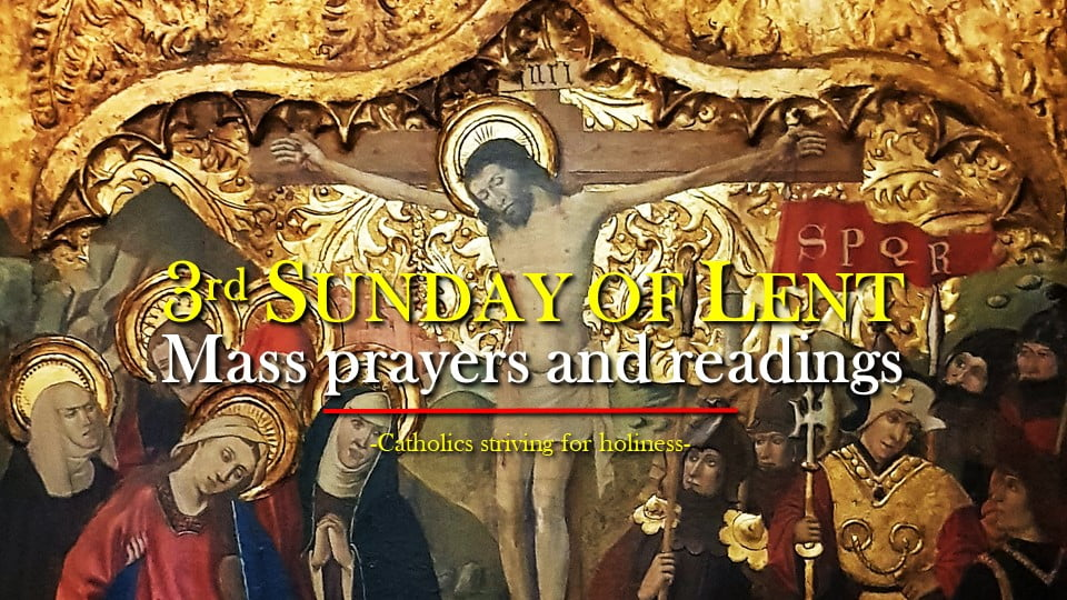 3RD SUNDAY OF LENT YEAR B MASS PRAYERS AND READINGS.