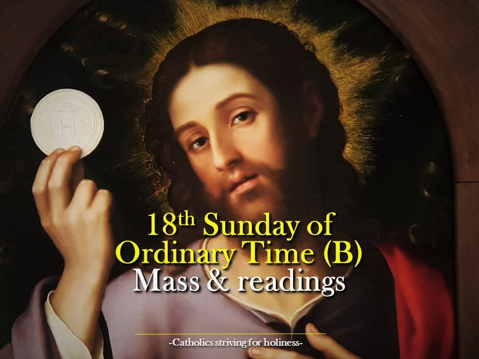 18th Sunday in Ordinary Time B: MASS PRAYERS AND READINGS.