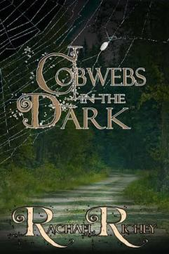 Cobwebs in the Dark -- Rachael Richey