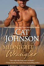 Midnight Wrangler (MIdnight Cowboys Series) Cat Johnson