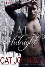 SEALed at Midnight Hot SEALs by Cat Johnson