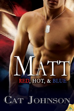 Matt (Red, Hot & Blue series) Cat Johnson (military romance)