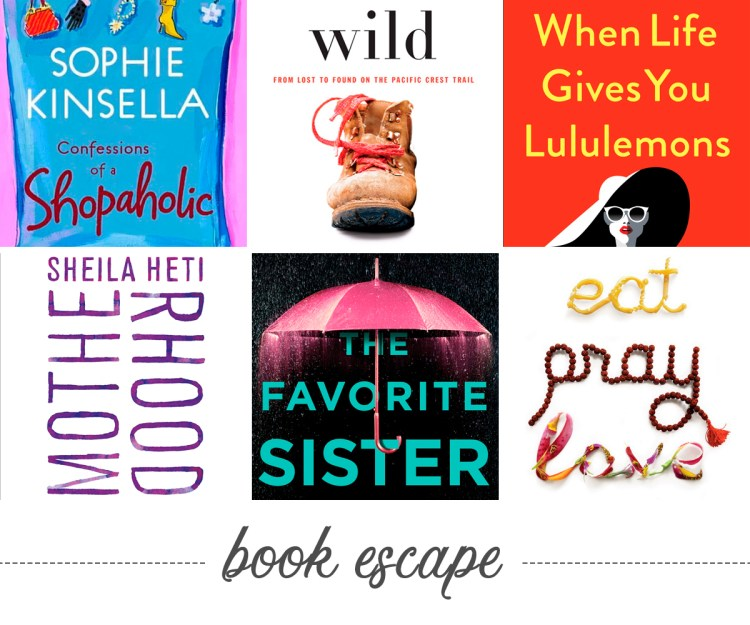 """Book Escape. Photos from some of our """"must-reads"""" like; 'Confessions of a Shopaholic by: Sophia Kinsella,' 'Wild by: Cheryl Strayed,' 'Motherhood: A Novel by Shelia Heti,' 'When Life Gives You Lululemons by: Lauren Weisberger,' ' The Favorite Sister,' and 'Eat, Pray, Love.'"""