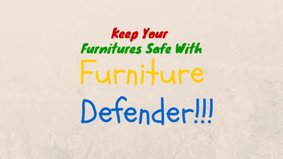 Furniture Defender