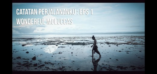 Catatan Perjalananku EP1 - Wonderful Moluccas