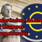 El Referéndum de Grecia y los Usureros Internacionales