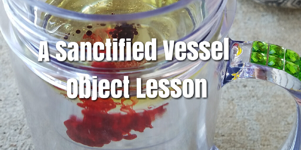 A Sanctified Vessel - Object Lesson