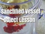 A Sanctified Vessel – Object Lesson