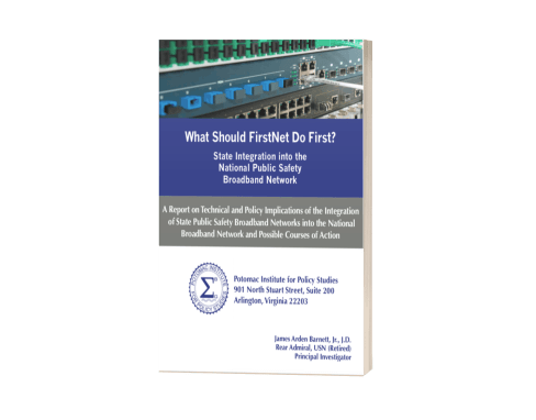 What Should FirstNet Do First?<br>(Potomac Institute for Policy Studies)