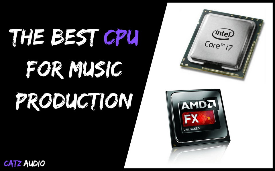 The Best CPU For Music Production
