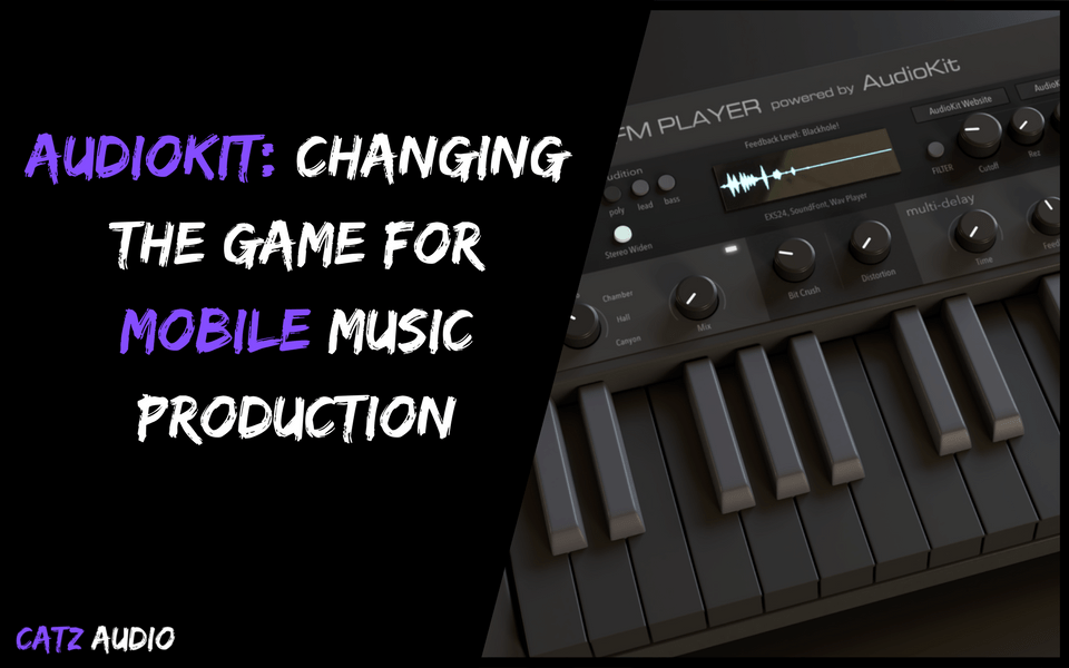 Audiokit: Changing The Game For Mobile Music Production