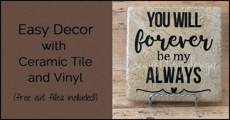 Ceramic Tile + Vinyl = Easy Decor Items (free cut files included!)