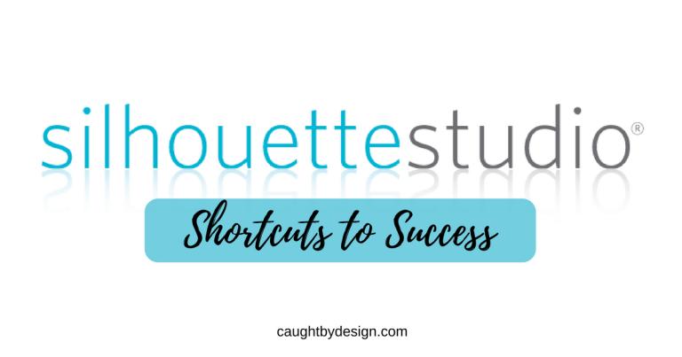 Silhouette Studio: Shortcuts to Success