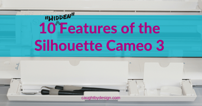 """10 """"Hidden"""" Features of the Silhouette Cameo 3"""