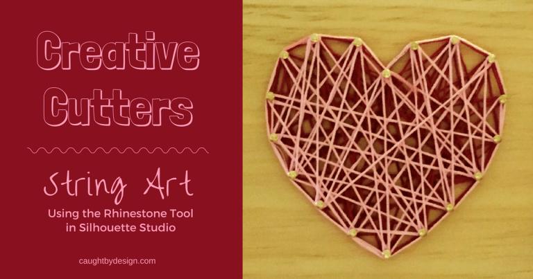 Creative Cutters: String Art – Using the Rhinestone Tool in Silhouette Studio