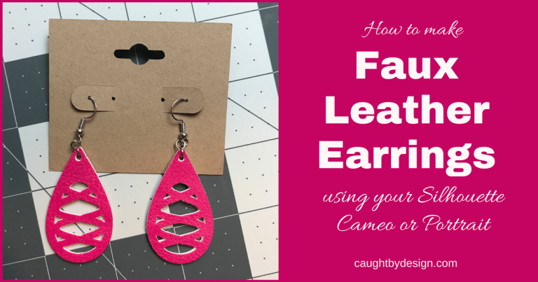 DIY Faux Leather Earrings using your Silhouette Cameo or Portrait (and a giveway!)