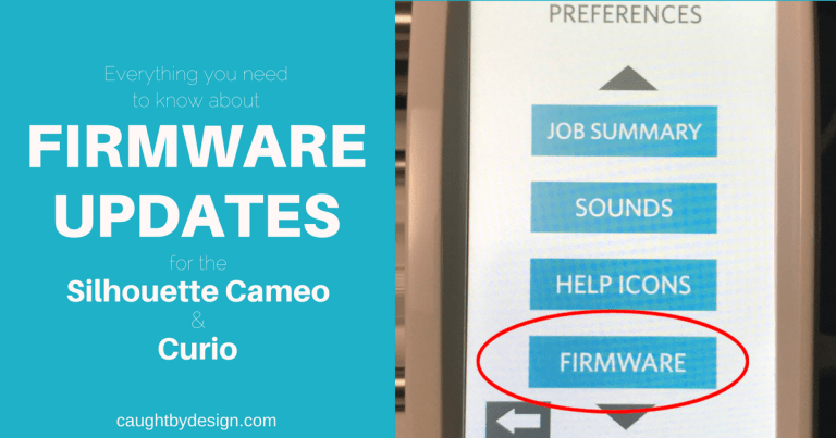 How to Update your Silhouette Firmware (and why you should!)