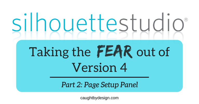 Silhouette Studio: Taking the Fear Out of Version 4 – Page Setup Panel