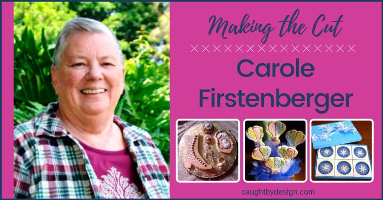 Making the Cut: Carole Firstenberger