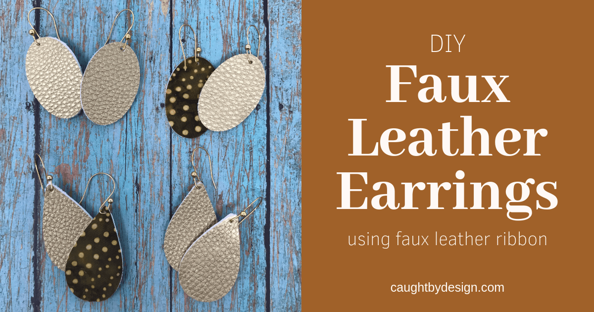DIY Faux Leather Earrings Using Hobby Lobby Faux Leather