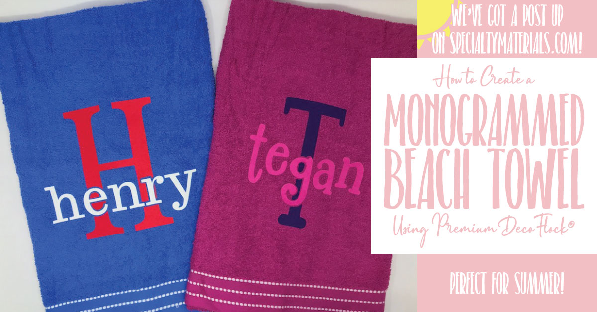 monogrammed beach towel, HTV, heat transfer vinyl, flocked heat transfer vinyl, flocked HTV, DecoFlock, Deco Flock