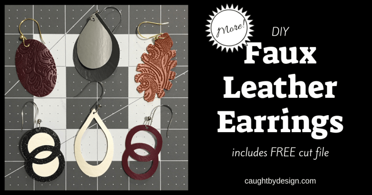 More DIY Faux Leather Earrings – and a FREE cut file!