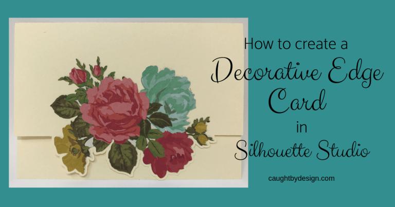 How to Create a Decorative Edge Card in Silhouette Studio