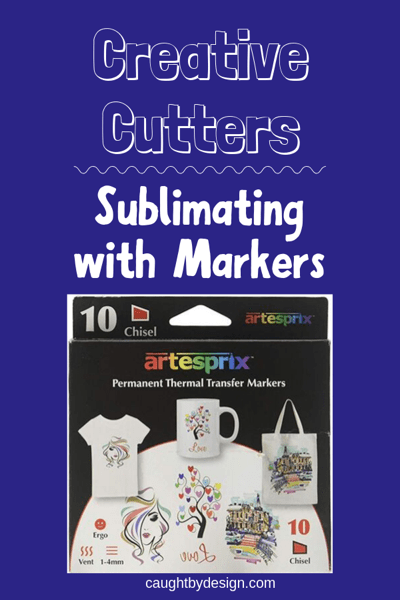 Featured image for Creative Cutters class on sublimating with markers
