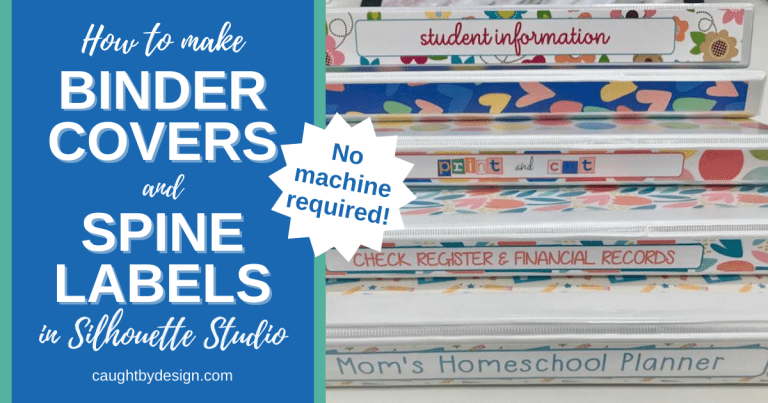 DIY Binder Covers & Spine Labels in Silhouette Studio - no machine required!